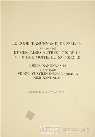 Le Code (Kanunname) De Selim 1. (15212-1520) et Certaines Autres Lois