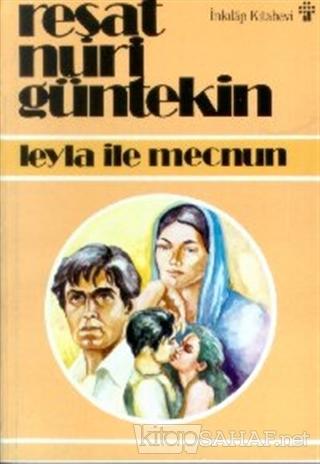 Leyla ile Mecnun - Reşat Nuri Güntekin | Yeni ve İkinci El Ucuz Kitabı
