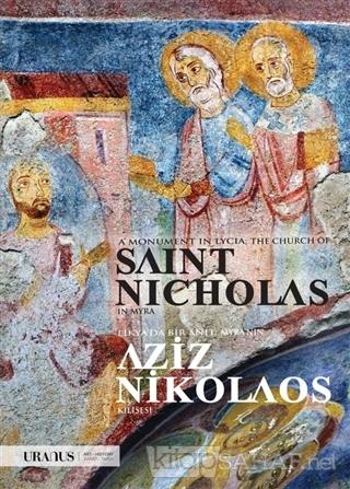 Likya'da Bir Anıt: Myra'nın Aziz Nikolaos Klisesi - A Monument In Lyci