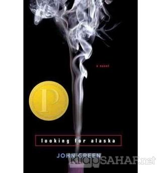 Looking For Alaska - John Green- | Yeni ve İkinci El Ucuz Kitabın Adre