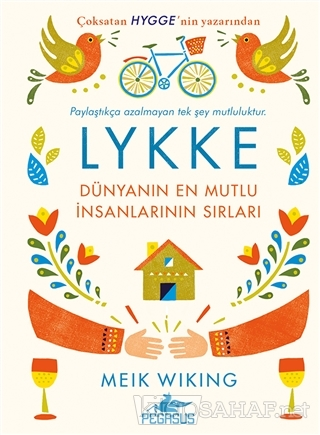 Lykke - Dünyanın En Mutlu İnsanlarının Sırları (Ciltli) - Meik Wiking