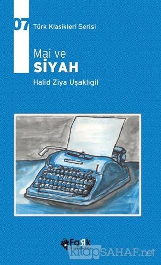 Mai ve Siyah - Halit Ziya Uşaklıgil- | Yeni ve İkinci El Ucuz Kitabın