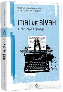 Mai ve Siyah - Halid Ziya Uşaklıgil | Yeni ve İkinci El Ucuz Kitabın A