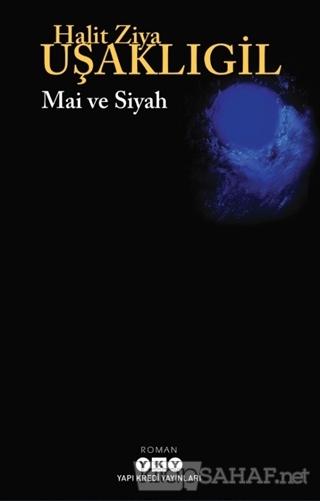 Mai ve Siyah - Halit Ziya Uşaklıgil | Yeni ve İkinci El Ucuz Kitabın A