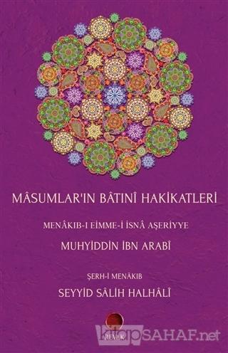 Masumlar'ın Batıni Hakikatleri - Muhyiddin İbn Arabi | Yeni ve İkinci