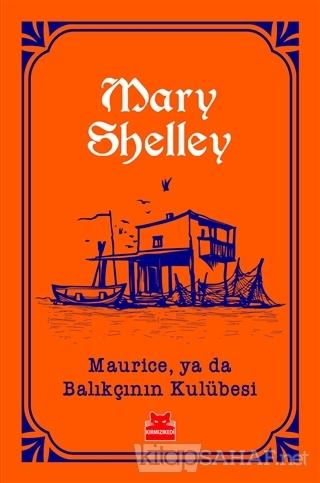 Maurice, ya da Balıkçının Kulübesi - Mary Shelley | Yeni ve İkinci El