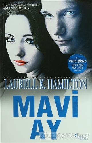 Mavi Ay - Laurell K. Hamilton | Yeni ve İkinci El Ucuz Kitabın Adresi