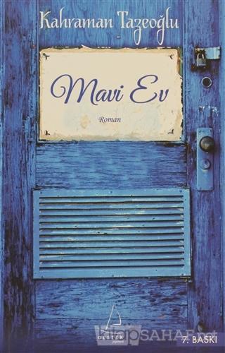 Mavi Ev - Kahraman Tazeoğlu | Yeni ve İkinci El Ucuz Kitabın Adresi