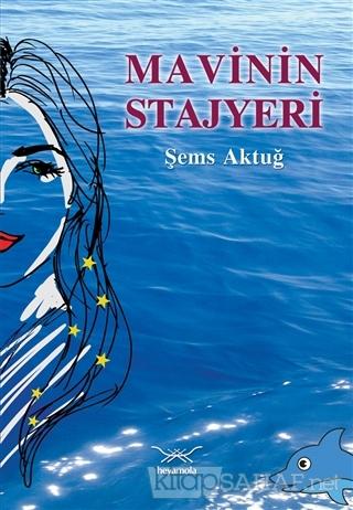 Mavinin Stajyeri - Şems Aktuğ-   Yeni ve İkinci El Ucuz Kitabın Adresi