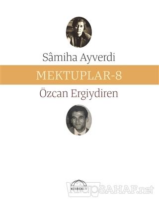 Mektuplar - 8 - Samiha Ayverdi | Yeni ve İkinci El Ucuz Kitabın Adresi