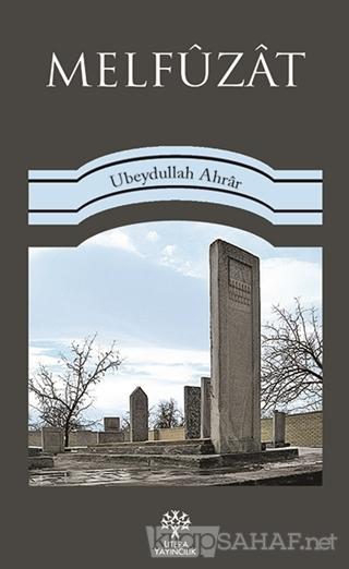 Melfüzat - Ubeydullah Ahrar | Yeni ve İkinci El Ucuz Kitabın Adresi
