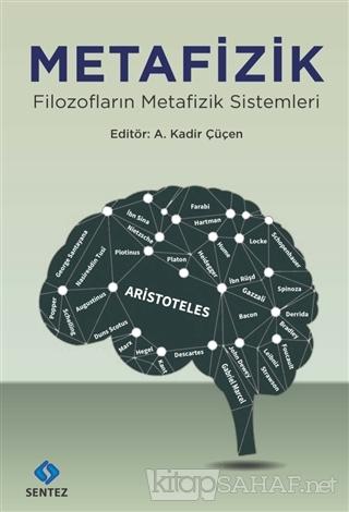 Metafizik - A. Kadir Çüçen   Yeni ve İkinci El Ucuz Kitabın Adresi
