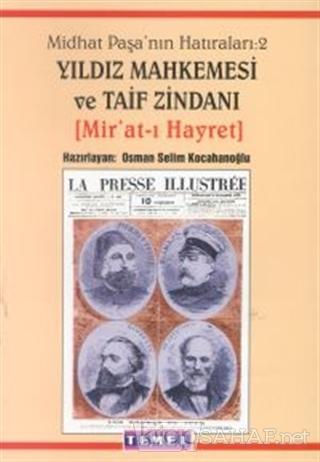 Midhat Paşa'nın Hatıraları: 2 Yıldız Mahkemesi ve Taif Zindanı (Mir'at