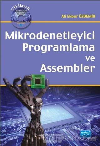 Mikrodenetleyici Programlama ve Assembler (CD'siz) - Ali Ekber Özdemir