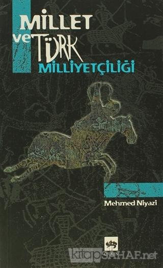 Millet ve Türk Milliyetçiliği - Mehmed Niyazi   Yeni ve İkinci El Ucuz