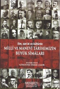 Milli ve Manevi Tarihimizin Büyük Simaları - Göktürk Ömer Çakır | Yeni