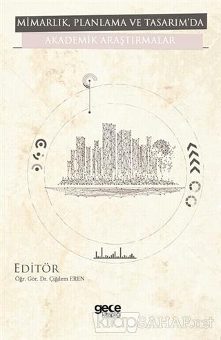 Mimarlık Planlama ve Tasarı'mda Akademik Araştırmalar - Kolektif | Yen