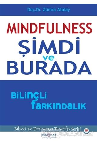 Mindfulness: Şimdi ve Burada / Bilişsel ve Davranışçı Terapiler Serisi