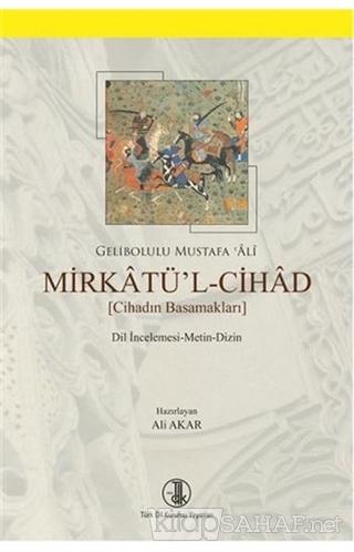 Mirkatü'l-Cihad - Gelibolulu Mustafa Âlî- | Yeni ve İkinci El Ucuz Kit