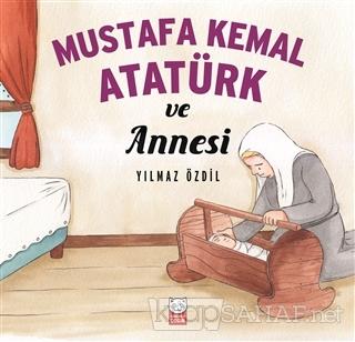 Mustafa Kemal Atatürk ve Annesi - Yılmaz Özdil | Yeni ve İkinci El Ucu