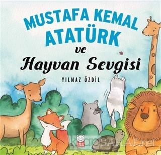 Mustafa Kemal Atatürk ve Hayvan Sevgisi - Yılmaz Özdil | Yeni ve İkinc