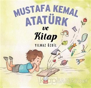 Mustafa Kemal Atatürk ve Kitap - Yılmaz Özdil | Yeni ve İkinci El Ucuz