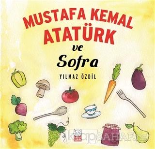 Mustafa Kemal Atatürk ve Sofra - Yılmaz Özdil | Yeni ve İkinci El Ucuz