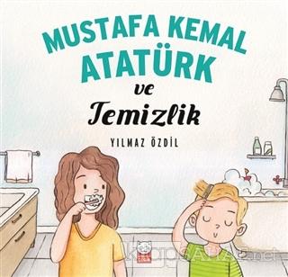 Mustafa Kemal Atatürk ve Temizlik - Yılmaz Özdil | Yeni ve İkinci El U