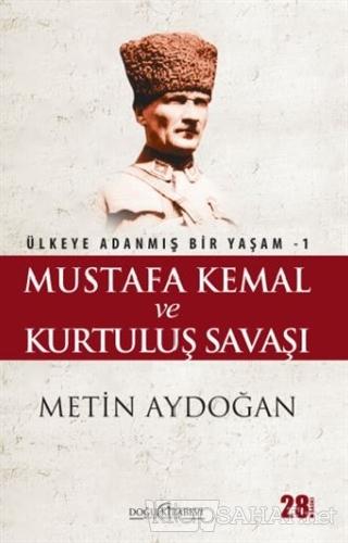 Mustafa Kemal ve Kurtuluş Savaşı - Metin Aydoğan   Yeni ve İkinci El U