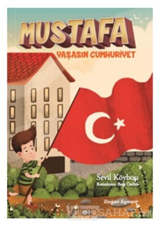 Mustafa Yaşasın Cumhuriyet - Sevil Köybaşı | Yeni ve İkinci El Ucuz Ki