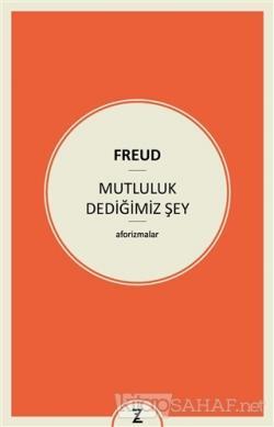 Mutluluk Dediğimiz Şey - Sigmund Freud   Yeni ve İkinci El Ucuz Kitabı