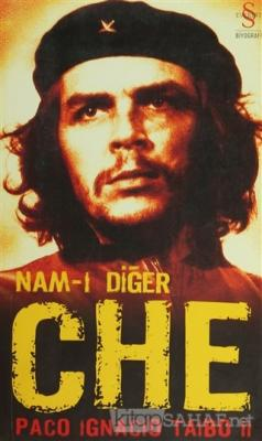 Nam-ı Diğer Che - Paco Ignacio Taibo II   Yeni ve İkinci El Ucuz Kitab