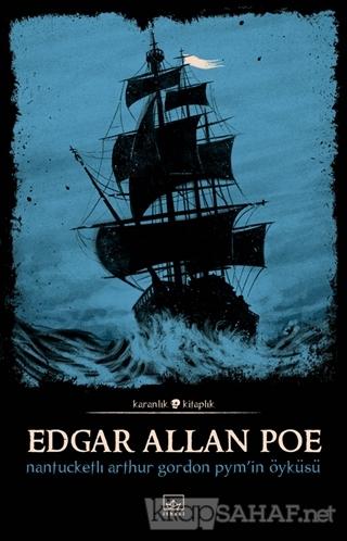 Nantucketlı Arthur Gordon Pym'in Öyküsü - Edgar Allan Poe | Yeni ve İk