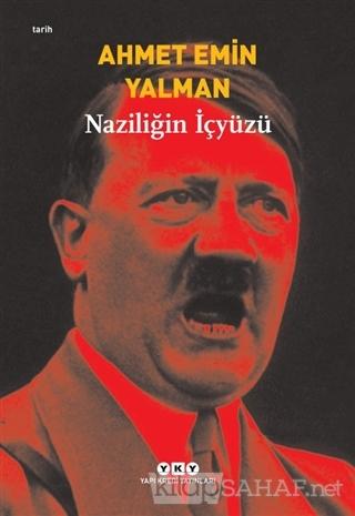 Naziliğin İçyüzü - AHMET EMİN YALMAN | Yeni ve İkinci El Ucuz Kitabın