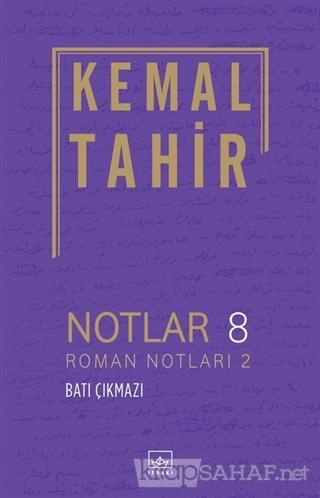 Notlar 8 - Roman Notları 2 - Batı Çıkmazı - Kemal Tahir   Yeni ve İkin