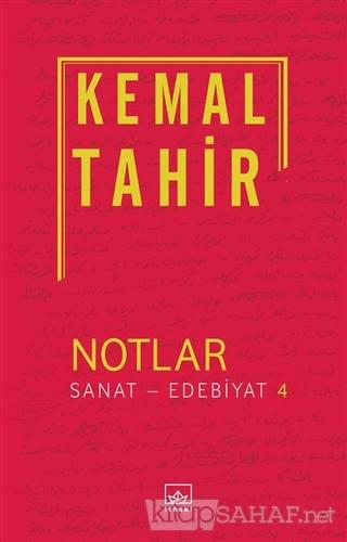 Notlar / Sanat - Edebiyat 4 - Kemal Tahir- | Yeni ve İkinci El Ucuz Ki