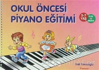 Okul Öncesi Piyano Eğitimi - Nail Yavuzoğlu | Yeni ve İkinci El Ucuz K