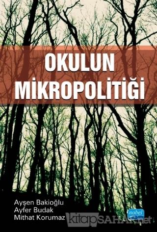 Okulun Mikropolitiği - Ayşen Bakioğlu | Yeni ve İkinci El Ucuz Kitabın