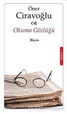 Okuma Gözlüğü - Öner Ciravoğlu | Yeni ve İkinci El Ucuz Kitabın Adresi