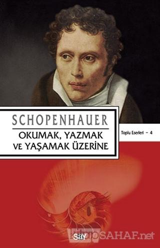 Okumak, Yazmak ve Yaşamak Üzerine - Arthur Schopenhauer | Yeni ve İkin