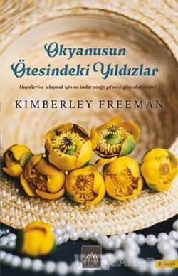 Okyanusun Ötesindeki Yıldızlar - Kimberley Freeman | Yeni ve İkinci El