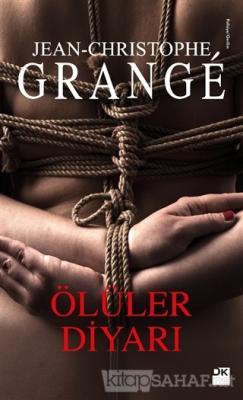 Ölüler Diyarı - Jean-Christophe Grange   Yeni ve İkinci El Ucuz Kitabı