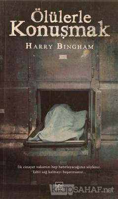 Ölülerle Konuşmak - Harry Bingham | Yeni ve İkinci El Ucuz Kitabın Adr