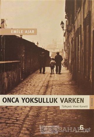 Onca Yoksulluk Varken - Emile Ajar | Yeni ve İkinci El Ucuz Kitabın Ad