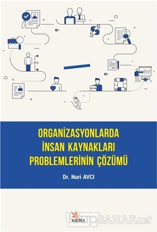 Organizasyonlarda İnsan Kaynakları Problemlerinin Çözümü - Nuri Avcı  