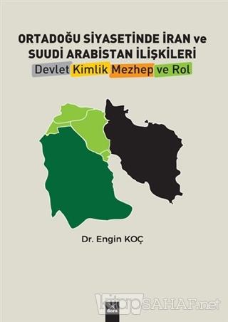 Ortadoğu Siyasetinde İran ve Suudi Arabistan İlişkileri - Engin Koç  