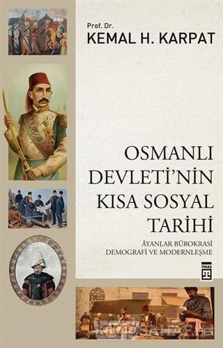 Osmanlı Devleti'nin Kısa Sosyal Tarihi - Kemal H. Karpat | Yeni ve İki