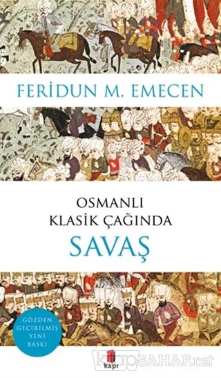 Osmanlı Klasik Çağında Savaş - Feridun M. Emecen   Yeni ve İkinci El U