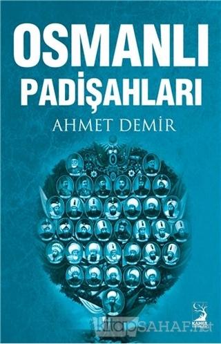 Osmanlı Padişahları - Ahmet Demir- | Yeni ve İkinci El Ucuz Kitabın Ad