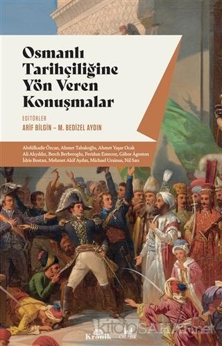 Osmanlı Tarihçiliğine Yön Veren Konuşmalar - Arif Bilgin   Yeni ve İki